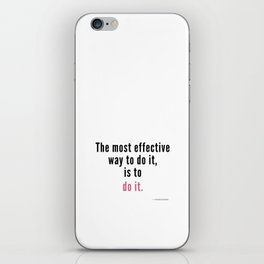 The most effective way to do it, is to do it. Amelia Earhart iPhone Skin