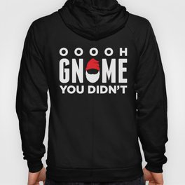 Oh Gnome. Hoody