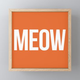 Meow Funny Quote Framed Mini Art Print