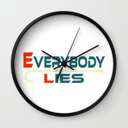"A Nice Simple Lies Tee For Liars Saying ""Everybody Lies"" T-shirt Design Dishonesty Truth Forgery Wall Clock"