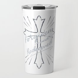 Forgiven and Redeemed Travel Mug