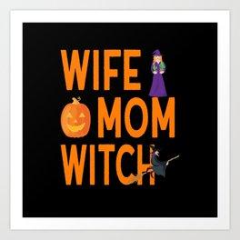 Wife Mom Witch Halloween Gift Idea Art Print