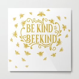 Be Kind to Beekind - Save the Bees Metal Print