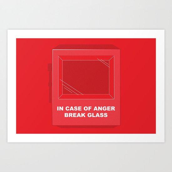 In Case of Anger, Break Glass Art Print