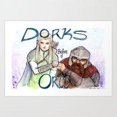 Dorks Before Orcs Art Print