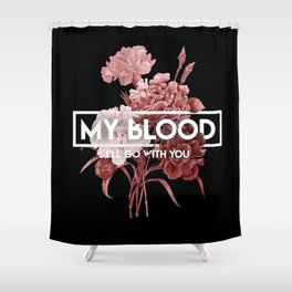My Blood Shower Curtain