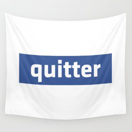 quitter Wall Tapestry