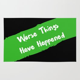 Worse Things Have Happened Rug