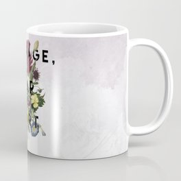 Courage Coffee Mug