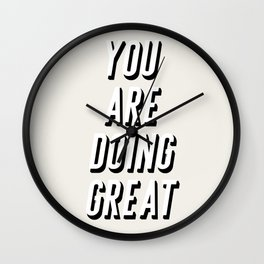 You are doing great Wall Clock