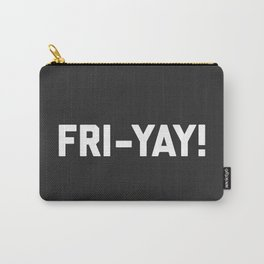 Fri-Yay! Funny Quote Carry-All Pouch