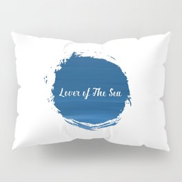 Lover of The Sea Pillow Sham