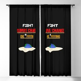 Fight Climate Change or Die Frying - Earth Day Egg Blackout Curtain