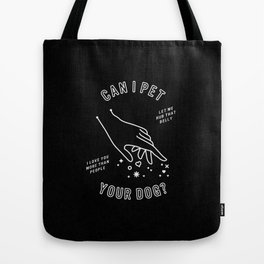 Can I Pet Your Dog – White Ink on Black Tote Bag