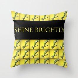 Shine brightly!!! Throw Pillow