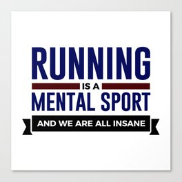 Running Is Mental Canvas Print