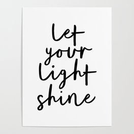 Let Your Light Shine black and white monochrome typography poster design home wall bedroom decor Poster