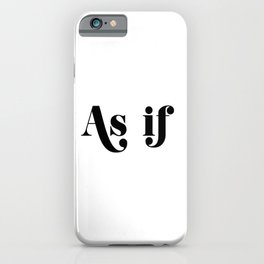 as if iPhone Case