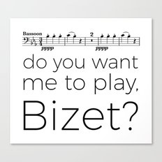 Bassoon - Do you want me to play, Bizet? (white) Canvas Print