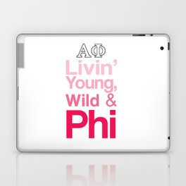 Livin' Young, Wild & Phi Laptop & iPad Skin