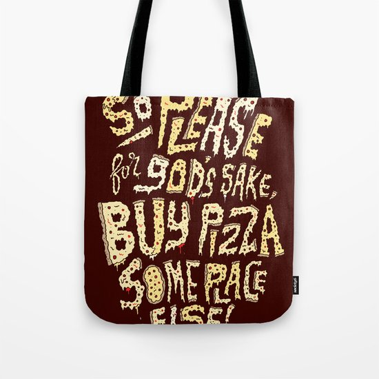 Buy Pizza Someplace Else! Tote Bag