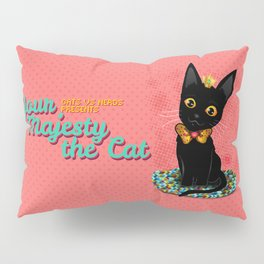Your Majesty the Cat Pillow Sham