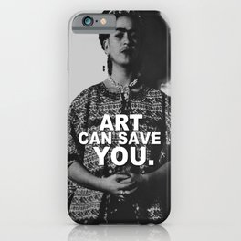 ART CAN SAVE YOU. iPhone Case