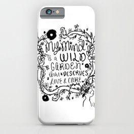 My Mind is a Wild Garden iPhone Case