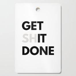 Get Sh(it) Done // Get Shit Done Sticker Cutting Board