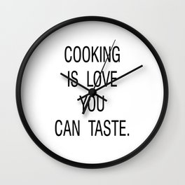 Cooking is Love You Can Taste Wall Clock