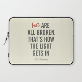 Ernest Hemingway quote, we are all broken, motivation, inspiration, character, difficulties, over Laptop Sleeve
