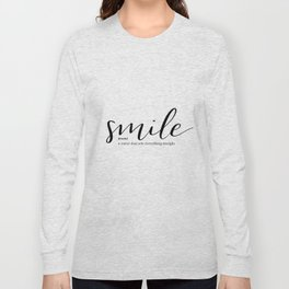 Smile Quote Definition Long Sleeve T-shirt