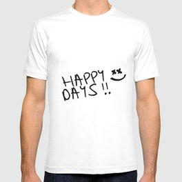 Happy Days !! T-shirt