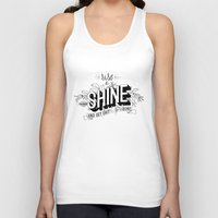 get shit done Tank Tops featuring Rise and Shine and get shit done by Urban Emotions