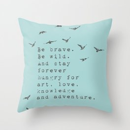 Be brave. Be wild - Van Vuren Collection Throw Pillow