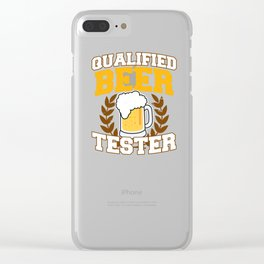 BEER-Qualified Beer Tester T Shirt Clear iPhone Case
