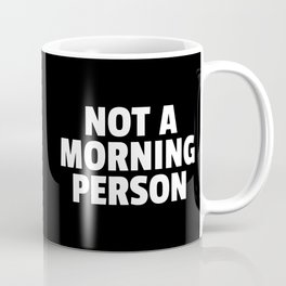 Not A Morning Person Funny Quote Coffee Mug