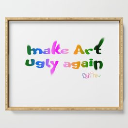 Make Art Ugly Again Serving Tray
