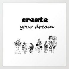 create your dream . the original trees Art Print