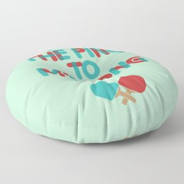 Love is like ping pong Floor Pillow