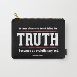 Telling the Truth is a Revolutionary Act Carry-All Pouch