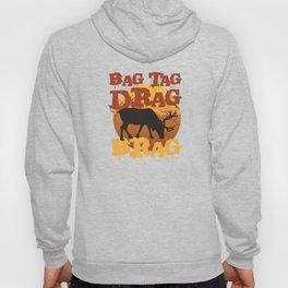 Bag Tag Drag Brag Deer Bow Hunting T-Shirt Hoody