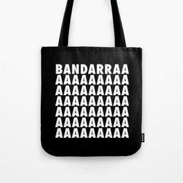 BANDARRAAAAA Tote Bag