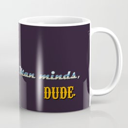 The Man minds, Dude Coffee Mug