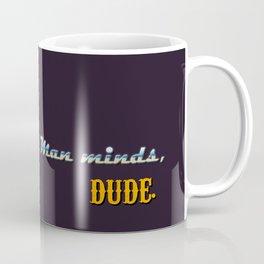 The Man minds, Dude Coffee Mug
