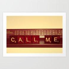 Call Me, Call Me Any Anytime Art Print