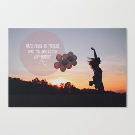 you will never be younger.. Canvas Print