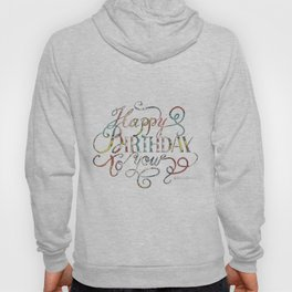Happy Birthday to You Hoody