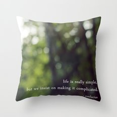 confucius say: life is simple Throw Pillow