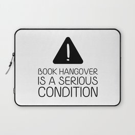 Book hangover is a serious condition Laptop Sleeve